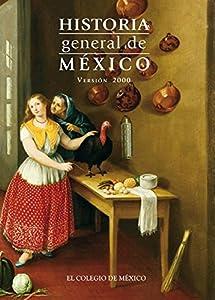 Historia general de México. Version 2000 (Spanish Edition) by Cosío Villegas, Daniel