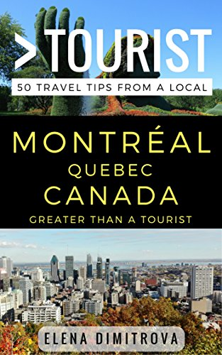 ((BEST)) Greater Than A Tourist –Montreal Quebec Canada: 50 Travel Tips From A Local. monitor Desde model Writers Entre 51jfNZeh7oL