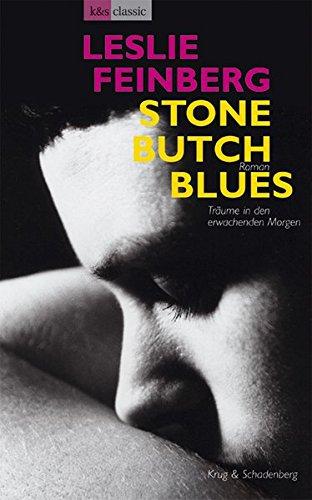 Stone Butch Blues - Traeume in den erwachenden Morgen Taschenbuch – 28. Januar 2008 Leslie Feinberg Claudia Brusdeylins Verlag Krug & Schadenberg 3930041359