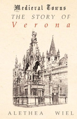 The Story of Verona (Medieval Towns Series)