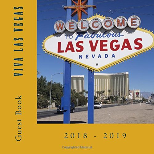 2018-2019 Viva Las Vegas Gold Guest Book: 110 pages, Large Print Guest Book for Vacation Homes and Rentals
