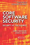 Core Software Security, James Ransome and Anmol Misra, 1466560959