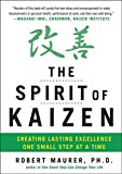 The Spirit of Kaizen: Creating Lasting Excellence