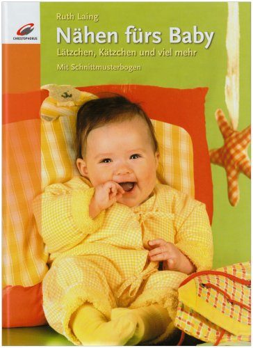 Nähen fürs Baby: Lätzchen, Kätzchen und viel mehr