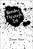 Bleeding Through Ink, Jason Kline, 160836920X
