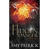 Hidden Danger, Book 5 of the Hidden Saga: A Hidden Novel (Volume 5)
