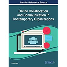 Online Collaboration and Communication in Contemporary Organizations (Advances in Human Resources Management and Organizational Development (AHRMOD))