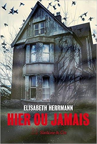 Hier ou jamais - Elisabeth Herrman