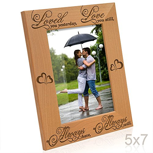 Kate Posh Loved you Yesterday, Love you Still, Always Have, Always Will Wood 5-Inch-by-7-Inch Vertical Picture Frame