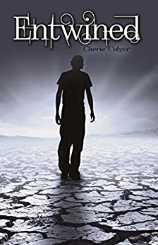 Entwined (The Embrace Series Book 3) by [Colyer, Cherie]