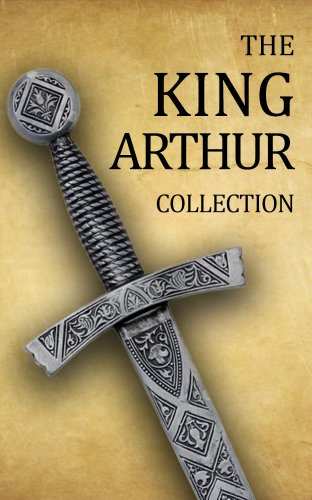 King Arthur Collection (Including Le Morte d'Arthur, Idylls - King Arthur And The Round Table