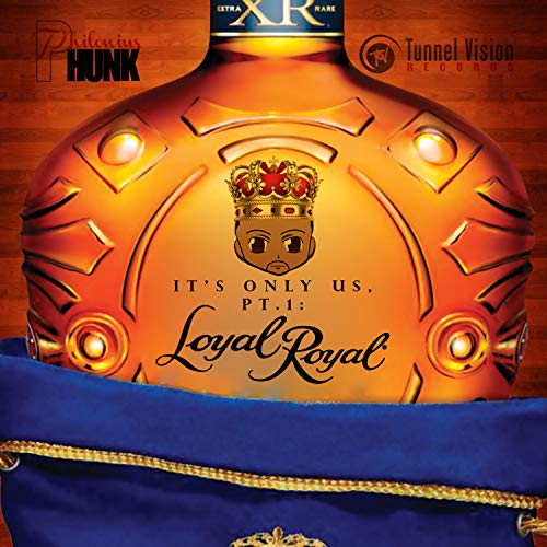 It's Only Us Part. 1: Loyal Royal