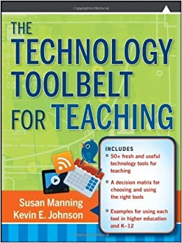 The Technology Toolbelt for Teaching by Susan Manning (2011-03-15)