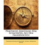 img - for Praktische Anweisung Zum Schachspiel: Aus Dem Franzosischen (Paperback)(German) - Common book / textbook / text book