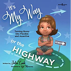 It's My Way or the Highway: Turning Bossy into Flexible and Assertive (The Leader I'll Be) Paperback – March 15, 2019