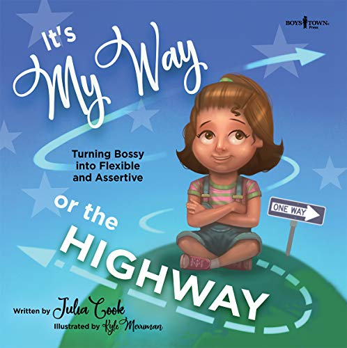 It's My Way or the Highway: Turning Bossy Into Flexible and Assertive (Leader I'll Be!) (The Leader I'll Be) (Books By Julia Cook)