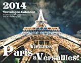 2014 Visitons Paris et Versailles! : Travelogue-Calendar, Shirley Copperman, 1886500029