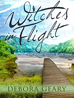 Witches In Flight (WitchLight Trilogy: Book 3) by [Geary, Debora]