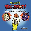 Tiny's Big Shot!: Featuring Penny Taylor and Scorch