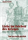 Liebe Im Zeichen des Krieges, Harald Fischer, 3833404337