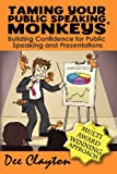 Taming Your Public Speaking Monkeys, Dee Clayton, 1908372273