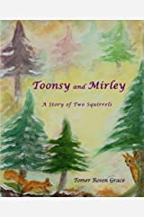 Toonsy and Mirley: A Story of Two Squirrels Paperback