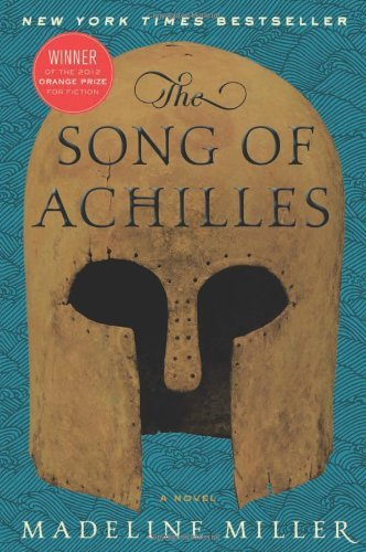The Song of Achilles: A Novel by Madeline Miller (2012-03-06)