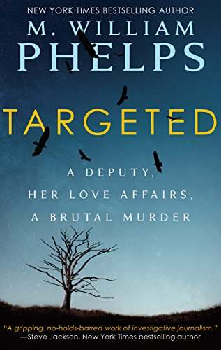 TARGETED: A Deputy, Her Love Affairs, A Brutal Murder cover