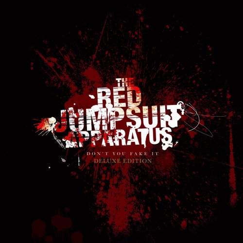 The Red Jumpsuit Apparatus - Don't You Fake It (Deluxe Edition CD ...