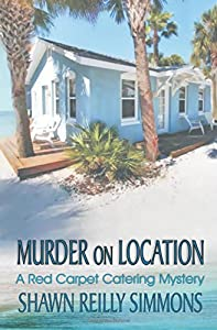 Murder on Location (The Red Carpet Catering Mysteries) (Volume 2)