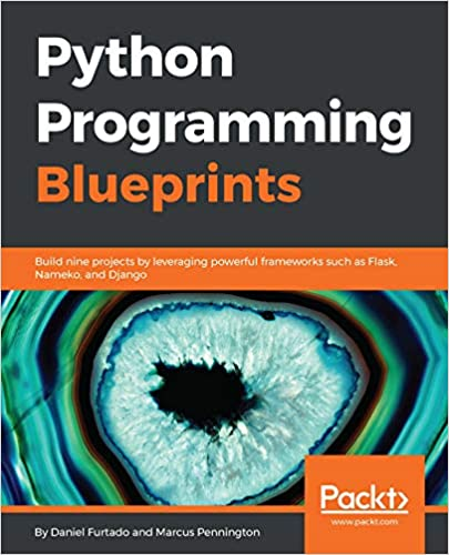 Python programming blueprints build nine projects by leveraging python programming blueprints build nine projects by leveraging powerful frameworks such as flask nameko and django 1st edition kindle edition malvernweather Images