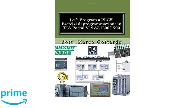 Let's Program a PLC!!! Esercizi di programmazione in TIA Portal V15