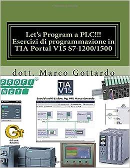 Let's Program a PLC!!! Esercizi di programmazione in TIA