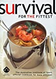 img - for Survival for the Fittest: The Australian Institute of Sport Official Cookbook for Busy Athletes book / textbook / text book