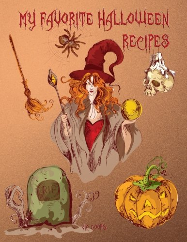 "My Favorite Halloween Recipes: 101 Blank Recipe Pages - Background Halloween No 4 on all pages (8.5""x11"") (Volume 4) by Vic Doors"