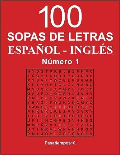 100 Sopas de letras Español - Inglés - N. 1 (Volume 1) (Spanish Edition):  Pasatiempos10: 9781534729308: Amazon.com: Books