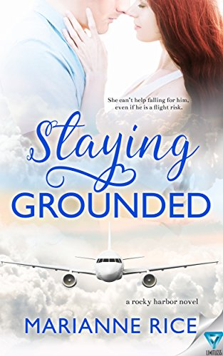 Staying Grounded (A Rocky Harbor Novel Book 1) by [Rice, Marianne]