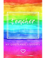 Teacher Life: My Quoteable Students: SOFTCOVER A Teacher's Journal of Quotes, Memories, and Stories; 5.25x8 in; Quote Journal; Teaching Memory Book, Teaching Gift for Men or Women, Teacher Appreciation Gifts, New Teacher Gifts, Teacher Graduation Gifts, Teacher Week Gifts