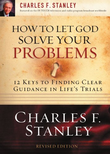 how-to-let-god-solve-your-problems-12-keys-for-finding-clear-guidance-in-lifes-trials