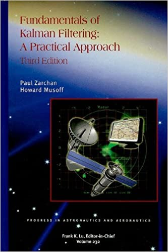 Fundamentals of Kalman Filtering (Progress in Astronautics