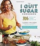 The I Quit Sugar Cookbook: 306 Recipe...