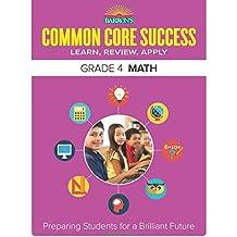 Barron's Common Core Success Grade 4 Math: Preparing Students for a Brilliant Future