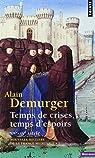Nouvelle histoire de la France médiévale. Tome 5 : Temps de crises, temps d'espoirs, XIVe-XVe siècle par Demurger