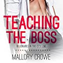 Teaching the Boss: Billionaires in the City, Book 1 Hörbuch von Mallory Crowe Gesprochen von: Reid Kerr