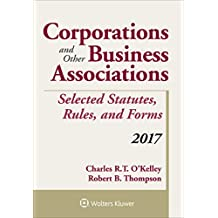 Corporations and Other Business Associations Selected Statutes, Rules, and Forms: 2017 Supplement (Supplements)
