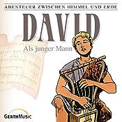 David als junger Mann (Abenteuer zwischen Himmel und Erde 10) | Günter Schmitz