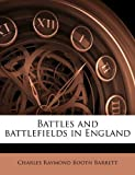 Battles and Battlefields in England, Charles Raymond Booth Barrett, 1177804115