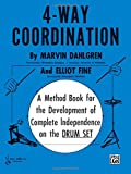 4 way coordination a method book for the development of complete independence on the drum set