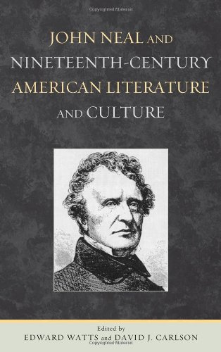 John Neal and Nineteenth-Century American Literature and Culture pdf