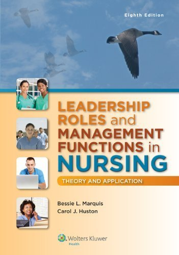 Leadership Roles and Management Functions in Nursing: Theory and Application 8th, North Americ by Marquis RN CNAA MSN, Bessie L, Huston MSN MPA DPA, Carol (2014) Paperback
